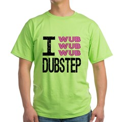 I Wub Dubstep Pink Green T-Shirt