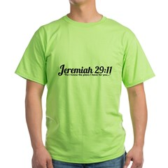 Jeremiah 29:11 (Design 4) Green T-Shirt