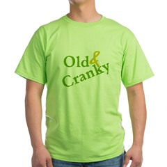 Old & Cranky Green T-Shirt
