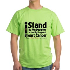 StandDaughterBreastCancer Green T-Shirt