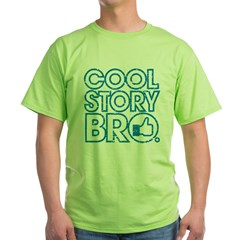 Cool Story Bro Green T-Shirt