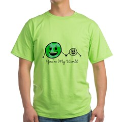 You're My World Green T-Shirt