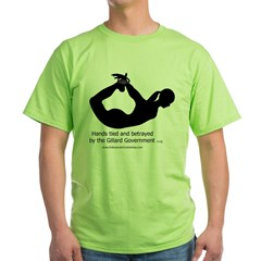 Betrayed by-Gillard Govt-Female.jpg Green T-Shirt