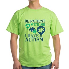 Be Patient Autism Green T-Shirt