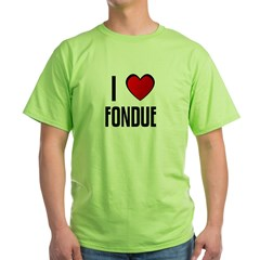 I LOVE FONDUE Green T-Shirt