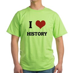I Love History Green T-Shirt