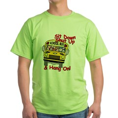 School Bus Driver Hang On! - Green T-Shirt