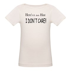 I Don't Care Organic Baby T-Shirt