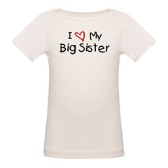 I Love My Big Sister Organic Baby T-Shirt