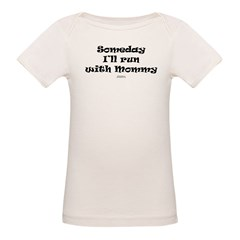 Someday with Mommy Organic Baby T-Shirt