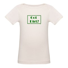 got dirt.PNG Organic Baby T-Shirt