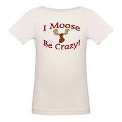 i moose be crazy Organic Baby T-Shirt