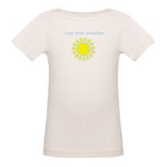 I Am Your Sunshine Organic Baby T-Shirt