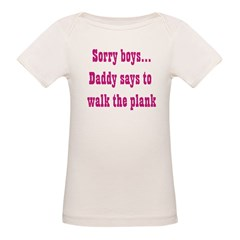 Sorry boys..daddy says to wal Organic Baby T-Shirt