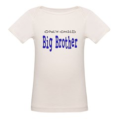 Only Child to Big Brother Organic Baby T-Shirt