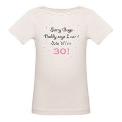 SORRY GUYS DADDY SAYS I CAN'T Organic Baby T-Shirt