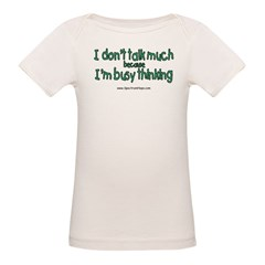 Don't Talk Much Organic Baby T-Shirt