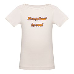 Preschool is cool - Organic Baby T-Shirt