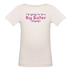 I'm Going To Be A Big Sister Organic Baby T-Shirt