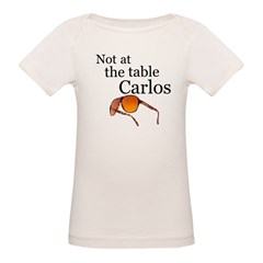 Not at the table Carlos Organic Baby T-Shirt