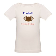 Football is my favorite subje Organic Baby T-Shirt