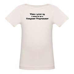 Be A Computer Programmer Infant Creeper Organic Baby T-Shirt