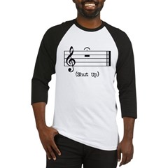 Shut Up (in musical notation) Baseball Jersey
