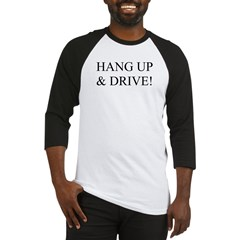Hang up & drive! Baseball Jersey