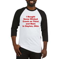 I Bought Crack on 3rd and Main in Dayton, Ohio Baseball Jersey