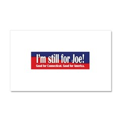 I'm still for Joe (Lieberman) Car Magnet 20 x 12