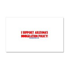 I SUPPORT ARIZONA'S IMMIGRATION POLICY! Car Magnet 20 x 12