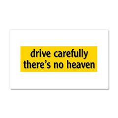 "Bumper Sticker ""drive carfully, there's no heaven"" Car Magnet 20 x 12"