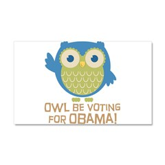 Owl Be Voting for Obama Car Magnet 20 x 12