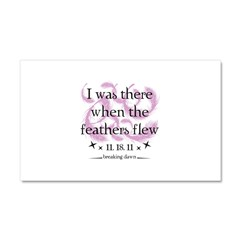 I was there when the feathers flew Car Magnet 20 x 12
