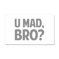 U Mad, Bro? Car Magnet 20 x 12