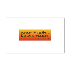 Support Wildlife - Raise Twin Car Magnet 20 x 12