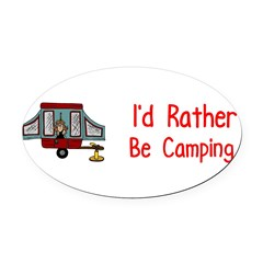 I'd Rather Be Camping Oval Car Magnet