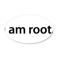 I am root. - Oval Car Magnet