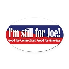 I'm still for Joe (Lieberman) Oval Car Magnet