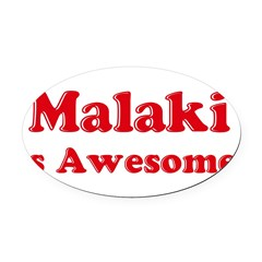 Malaki is Awesome Oval Car Magnet