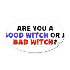 Good Witch or Bad Witch? Oval Car Magnet
