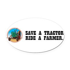 Save a Tractor, Ride a Farmer Oval Car Magnet