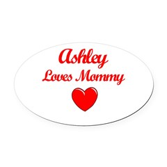 Ashley Loves Mommy Oval Car Magnet