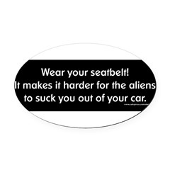Wear Your Seatbelt Aliens Oval Car Magnet