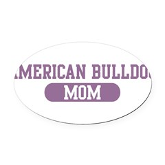 American Bulldog Mom Oval Car Magnet