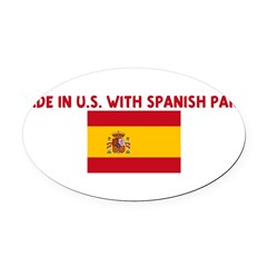 MADE IN US WITH SPANISH PARTS Oval Car Magnet
