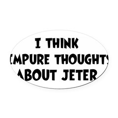 Jeter (impure thoughts} Oval Car Magnet