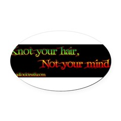 Not your mind Oval Car Magnet