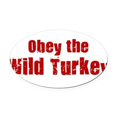 Obey the Wild Turkey Oval Car Magnet