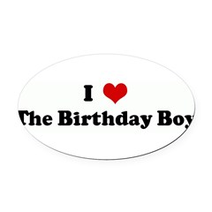I Love The Birthday Boy Oval Car Magnet